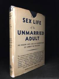 image of The Sex Life of the Unmarried Adult; An Inquiry into and an Interpretation of Current Sex Practices