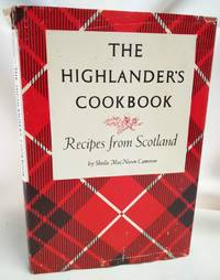 The Highlander's Cookbook; Recipes from Scotland