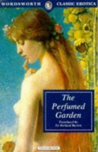 Perfumed Garden of the Sheikh Nefzaoui (Wordsworth Classic Erotica)