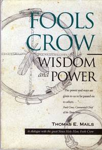 Fools Crow: Wisdom and Power by Fools Crow; Mails,Thomas E - 1995-10-01