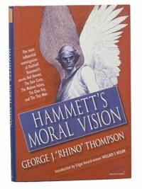 Hammett's Moral Vision: The Most Influential Investigation of Dashiell Hammett's novels Red Harvest, The Dain Curse, The Maltese Falcon, The Glass Key, and The Thin Man (The Ace Performer Collection)