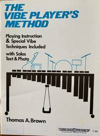 The Vibe Player's Method (Playing Instruction and Special Vibe Techniques Included with Solos...