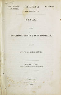 REPORT OF THE COMMISSIONERS OF NAVAL HOSPITALS, upon State of Their Funds