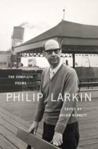 The Complete Poems by Philip Larkin - 2012-02-06