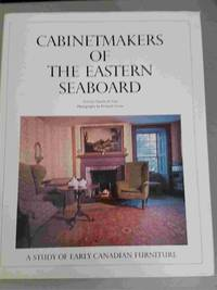 Cabinetmakers of the Eastern Seaboard  A Study of Early Canadian Furniture