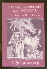 image of Literary Swordsmen and Sorcerers: The Makers of Heroic Fantasy