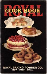 ROYAL COOK BOOK by Royal Baking Powder - Paperback - 1928 - from Champ & Mabel Collectibles and Biblio.com