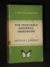 The Vegetable Grower's Handbook: (Penguin Handbook No. PH 7)