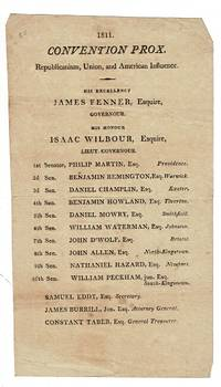 1811. Convention Prox. Republicanism, Union, and American Influence. His Excellency James Fenner, Esquire, Governour. His Honour Isaac Wilbour, Esquire, Lieut. Governour..