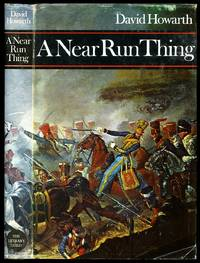 A Near Run Thing; The Day of Waterloo