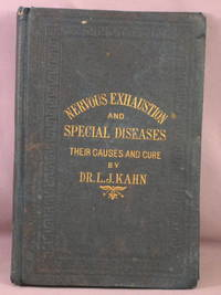 Nervous Exhaustion: Its Cause and Cure; Comprising, A Series of Eight Lectures on Debility and Disease [etc.]