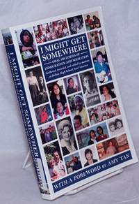image of I Might Get Somewhere: oral histories of immigration and migration, gathered, recorded, and edited by students at Balboa High School, San Francisco