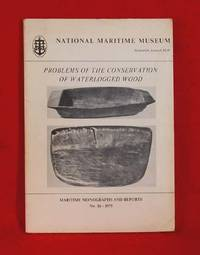 Problems of the Conservation of Waterlogged Wood ( Maritime Monographs and Reports No. 16 - 1975)