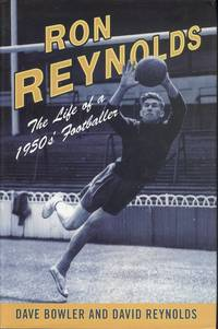 Ron Reynolds: The Life of a 1950's Footballer: The Life of a 1950s Journeyman Footballer