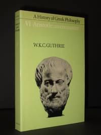 A History of Greek Philosophy. Volume VI: Aristotle: An Encounter