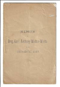 Memoir of Brig. Gen. Anthony Walton White of the Continental Army