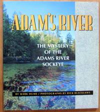 Adam's River. the Mystery of the Adams River Sockeye