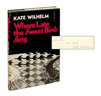 Where Late the Sweet Birds Sang [Inscribed by Wilhelm]