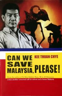 Can We Save Malaysia, Please! by Kee Thuan Chye - Paperback - First edition - 2014 - from The Penang Bookshelf and Biblio.com