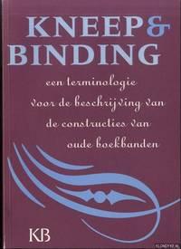 Kneep en binding. Een terminologie voor de beschrijving van de constructies van oude boekbanden. Voor het Belgisch-Nederlands Bandengenootschap samengesteld