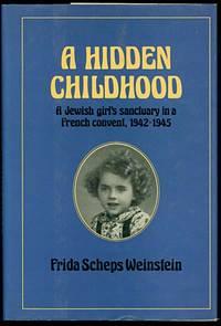 A HIDDEN CHILDHOOD  1942 - 1945
