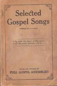 Selected Gospel Songs by A. D. Guth - 1922