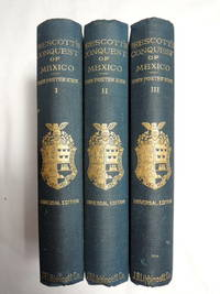 History of the Conquest of Mexico, Volume I, Volume II and Volume III