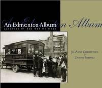 image of An Edmonton Album : Glimpses of the Way We Were