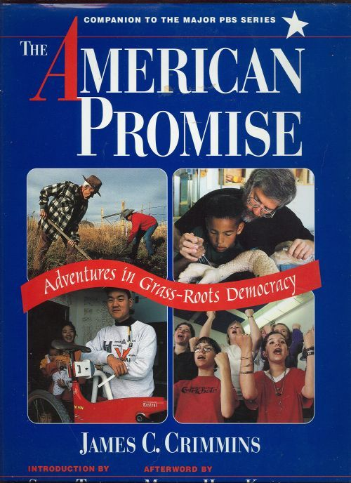 AMERICAN PROMISE Adventures in Grass Roots Democracy, Crimmins, James