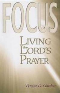 F.O.C.U.S.: Living the Lord's Prayer