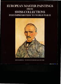 image of EUROPEAN MASTER PAINTINGS FROM SWISS COLLECTIONS. Post-Impression to World War II.