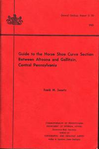 GUIDE TO THE HORSE SHOE CURVE SECTION BETWEEN ALTOONA AND GALLITZIN,  CENTRAL PENNSYLVANIA Pennsylvania Geological Survey