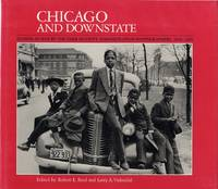 CHICAGO AND DOWNSTATE: ILLINOIS AS SEEN BY THE FARM SECURITY ADMINISTRATION PHOTOGRAPHER, 1936-1943