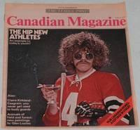 The Canadian Magazine - Mar. 13th, 1971: The Hip New Athletes; Claire Kirkland-Casgrain; Glen Loates;  Violetta Nesukaitis