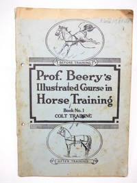 image of Prof. Beery's Illustrated Course in Horse Training - Book No. 1 - Colt Training