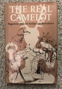 The Real Camelot: Paganism and the Arthurian Romances