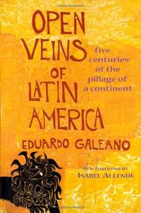 image of Open Veins of Latin America: Five Centuries of the Pillage of a Continent