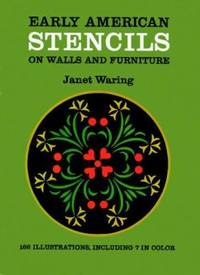 Early American Stencils on Walls and Furniture by Janet Waring - Paperback - 1968 - from ThriftBooks (SKU: G0486219062I3N10)