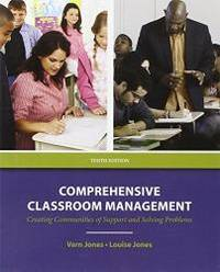 Comprehensive Classroom Management: Creating Communities of Support and Solving Problems (10th...