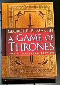 image of A Game of Thrones: The Illustrated Edition - Signed First Edition