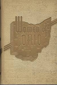 Women of Ohio:  A Record of Their Achievments in the History of the State, Volume 1