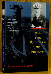 image of All the Factors of Victory: Adm. Joseph Mason Reeves and the Origins of Carrier Airpower