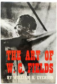 The Art of W. C. Fields by  William K Everson - Hardcover - 1968 - from PsychoBabel & Skoob Books (SKU: 602562)