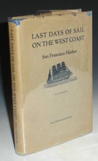 image of Last Days of Sail on the West Coast; San Francisco Harbor