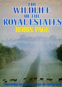 Wildlife of the Royal Estates by Robin Page - Hardcover - 1984 - from Bookbarn International (SKU: 2075791)