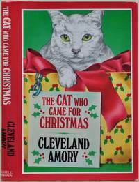 The Cat Who Came for Christmas. Signed by Cleveland Amory.