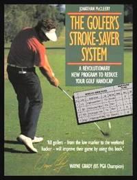 image of THE GOLFER'S STROKE-SAVER SYSTEM - A Revolutionary New Program to Reduce Your Golf Handicap