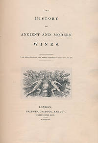 The History of Ancient and Modern Wines by  Alexander] [Henderson - First Edition - 1824 - from Barter Books Ltd and Biblio.com