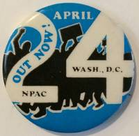 April 24 / Out now! NPAC / Wash., DC [pinback button]