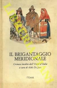 Il brigantaggio meridionale. Cronaca inedita dell\'Unità d\'Italia.